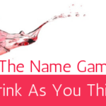 The Name Game – Drink while you think