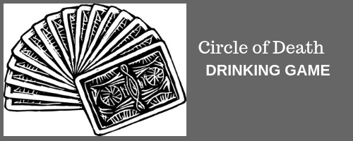 Circle of death drinking game
