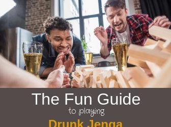 The Fun Guide to Playing Drunk Jenga