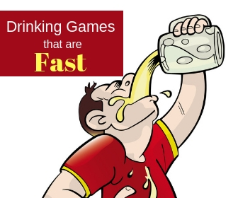 Fast Drinking Games