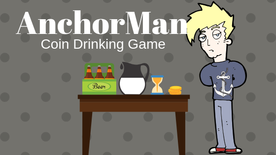 Anchorman drinking games